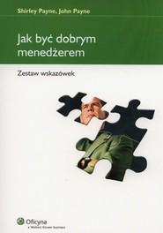 okładka Jak być dobrym menedżerem Zestaw wskazówek. Książka | papier | Shirley Payne, John Payne