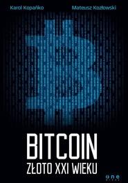 okładka Bitcoin Złoto XXI wieku, Książka | Karol Kopańko, Mateusz Kozłowski