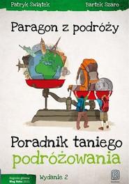 okładka Paragon z podróży Poradnik taniego podróżowania, Książka | Patryk Świątek, Bartek Szaro