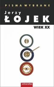 okładka Pisma wybrane Wiek XX. Książka | papier | Łojek Jerzy