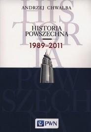 okładka Historia powszechna 1989-2011, Książka | Chwalba Andrzej