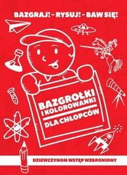 okładka Bazgrołki i kolorowanki dla chłopców, Książka | Baturo Iwona