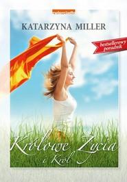 okładka Królowe życia i król, Książka | Miller Katarzyna