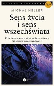 okładka Sens życia i sens wszechświata Studia z teologii współczesnej, Książka   Heller Michał