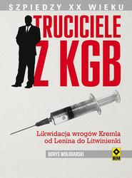 okładka Truciciele z KGB Od Lenina do Litwinienki, Książka | Wołodarski Borys
