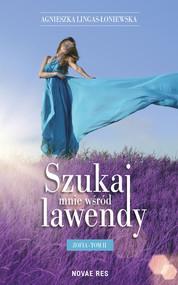 okładka Szukaj mnie wśród lawendy Zofia Tom 2, Książka   Lingas-Łoniewska Agnieszka