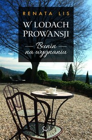 okładka W lodach Prowansji Bunin na wygnaniu, Książka   Lis Renata
