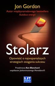 okładka Stolarz Opowieść o najwspanialszych strategiach osiągania sukcesu, Książka   Gordon Jon