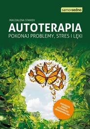 okładka Autoterapia Pokonaj problemy, stres i lęki, Książka | Staniek Magdalena