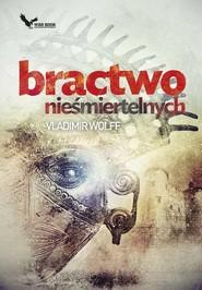 okładka Bractwo Nieśmiertelnych, Książka | Wolff Vladimir