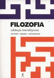 okładka Filozofia Edukacja interaktywna Metody - środki - scenariusze, Książka   Pobojewska Aldona