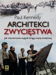 okładka Architekci zwycięstwa Jak inżynierowie wygrali drugą wojnę światową, Książka | Kennedy Paul