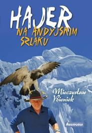 okładka Hajer na andyjskim szlaku, Książka | Bieniek Mieczysław