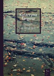okładka Jesień w Brukseli. Książka | papier | Targosz Katarzyna