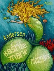 okładka Baśnie znane i nieznane, Książka   Hans Christian Andersen