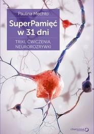okładka SuperPamięć w 31 dni Triki ćwiczenia neurorozrywki, Książka | Mechło Paulina