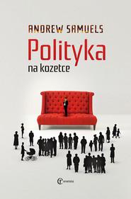okładka Polityka na kozetce Jednostka i jej wewnętrzne życie. Książka   papier   Samuels Andrew