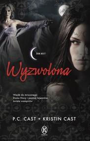 okładka Wyzwolona Dom nocy 12, Książka   P.C. Cast, Kristin Cast