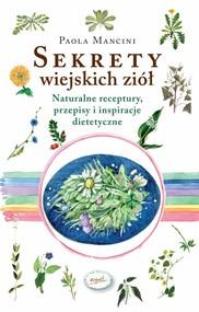 okładka Sekrety wiejskich ziół, Książka | Mancini Paola