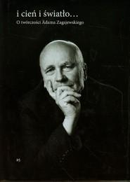 okładka I cień i światło O twórczości Adama Zagajewskiego, Książka |
