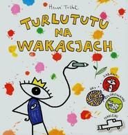 okładka Turlututu na wakacjach, Książka | Tullet Herve