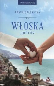 okładka Włoska podróż, Książka | Gałgańska Hanna