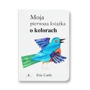 okładka Moja pierwsza książka o kolorach, Książka | Carle Eric