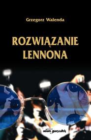 okładka Rozwiązanie Lennona, Książka | Walenda Grzegorz