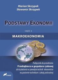okładka Podstawy ekonomii Część 2 Makroekonomia Podręcznik Technikum, szkoła policealna. Książka | papier | Marian Skrzypek, Sławomir Skrzypek