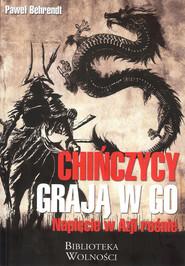 okładka Chińczycy grają w go. Napięcie w Azji rośnie, Książka | Behrendt Paweł