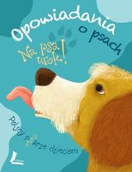 okładka Na psa urok opowiadania o psach, Książka |