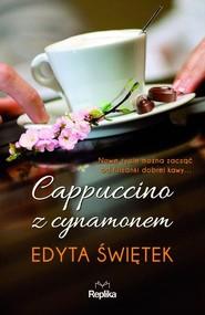 okładka Cappuccino z cynamonem, Książka | Świętek Edyta