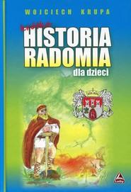 okładka Krótka historia Radomia dla dzieci, Książka | Krupa Wojciech