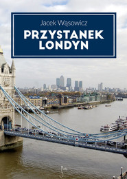 okładka Przystanek Londyn. Książka | papier | Wąsowicz Jacek