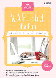 okładka Kariera dla Pań Krótki kurs rozwoju zawodowego dla każdej z nas. Książka | papier | Duszeńczuk Danuta