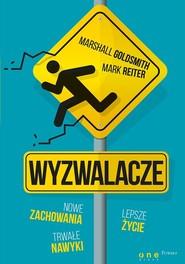 okładka Wyzwalacze Nowe zachowania trwałe nawyki lepsze życie, Książka   Goldsmith Marshall, Reiter Mark
