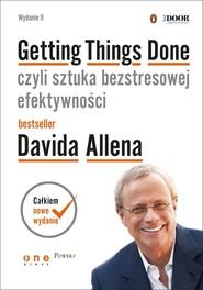 okładka Getting Things Done czyli sztuka bezstresowej efektywności, Książka   Allen David