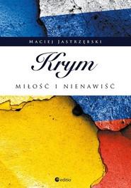 okładka Krym Młość i nienawiść, Książka   Jastrzębski Maciej