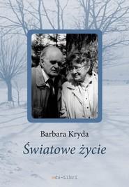 okładka Światowe życie. Książka | papier | Kryda Barbara