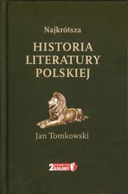 okładka Najkrótsza historia literatury polskiej, Książka | Tomkowski Jan