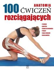 okładka Anatomia 100 ćwiczeń rozciągających, Książka  