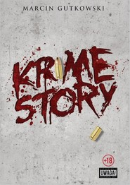 okładka Krime story. Książka | papier | Gutowski Marcin