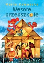 okładka Wesołe przedszkole, Książka | Kownacka Maria
