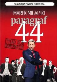 okładka Paragraf 44. Książka | papier | Migalski Marek