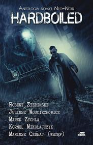 okładka Hardboiled, Książka | Robert Ziębiński, Juliusz Wojciechowicz, Zych