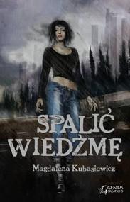 okładka Spalić wiedźmę, Książka | Kubasiewicz Magdalena