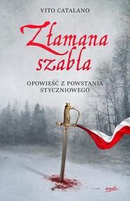 okładka Złamana szabla Opowieść z powstania styczniowego, Książka | Catalano Vito