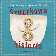 okładka Sznurkowa historia, Książka | Jędrzejewska-Wróbel Roksana