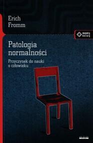 okładka Patologia normalności Przyczynek do nauki o człowieku, Książka | Fromm Erich