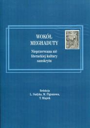 okładka Wokół Meghaduty Nieprzerwana nić literackiej kultury sanskrytu, Książka |
